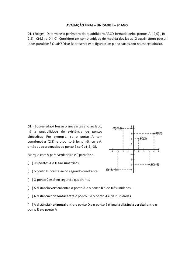 AVALIAÇÃO FINAL – UNIDADE II – 9° ANO 01. (Borges) Determine o perímetro do quadrilátero ABCD formado pelos pontos A (-2,0...