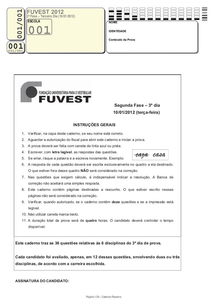 001/001              FUVEST 2012              2ª Fase − Terceiro Dia (10/01/2012)               ESCOLA                    ...