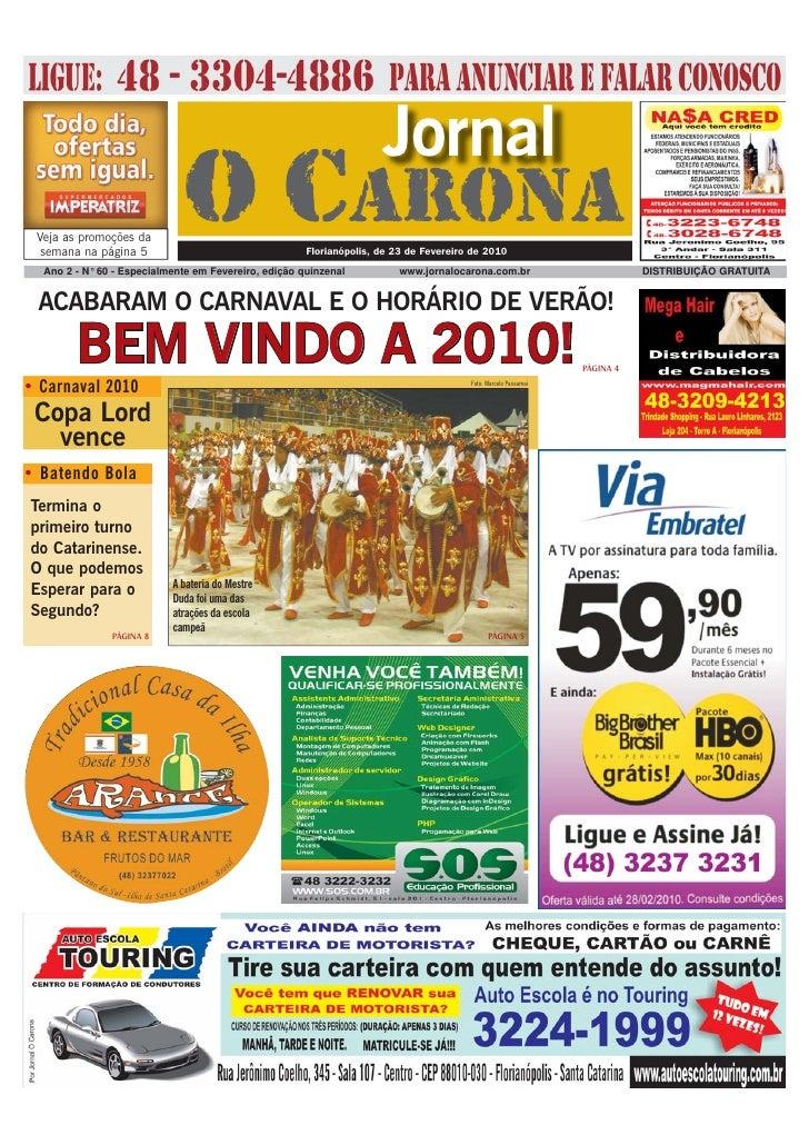 Jornal  Veja as promoções da   semana na página 5                              O CARONA                 Florianópolis, de ...