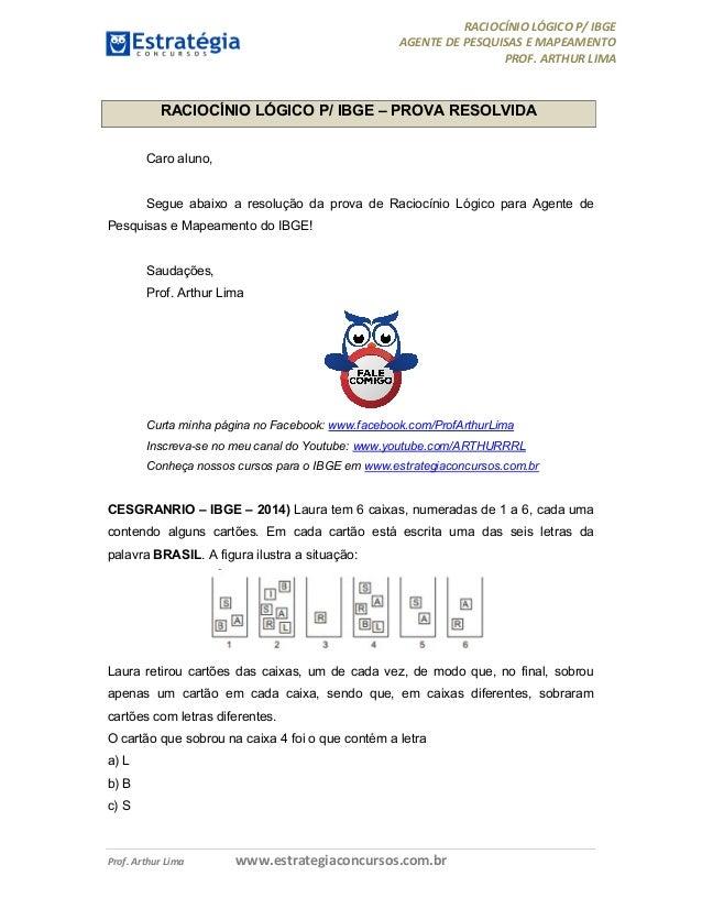 RACIOCÍNIO LÓGICO P/ IBGE AGENTE DE PESQUISAS E MAPEAMENTO PROF. ARTHUR LIMA Prof. Arthur Lima www.estrategiaconcursos.com...