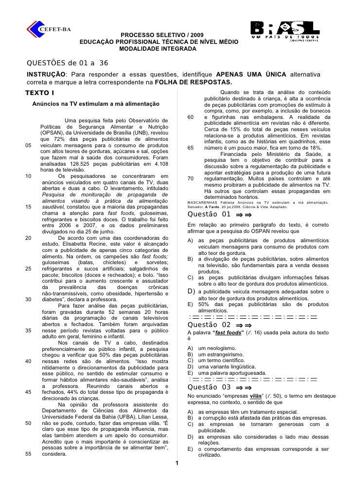 PROCESSO SELETIVO / 2009                        EDUCAÇÃO PROFISSIONAL TÉCNICA DE NÍVEL MÉDIO                              ...