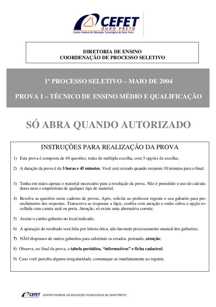 DIRETORIA DE ENSINO                          COORDENAÇÃO DE PROCESSO SELETIVO                 1º PROCESSO SELETIVO – MAIO ...
