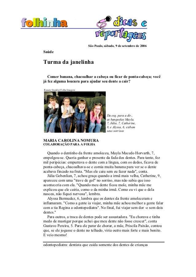 São Paulo, sábado, 9 de setembro de 2006SaúdeTurma da janelinha   Comer banana, chacoalhar a cabeça ou ficar de ponta-cabe...