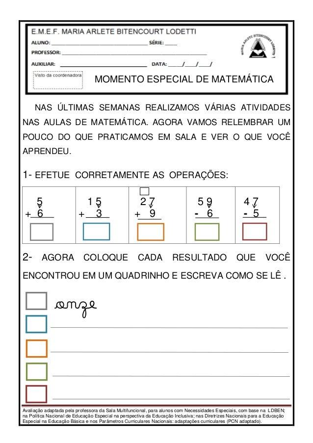 Avaliação adaptada pela professora da Sala Multifuncional, para alunos com Necessidades Especiais, com base na LDBEN; na P...