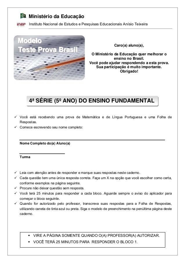 Ministério da Educação Instituto Nacional de Estudos e Pesquisas Educacionais Anísio Teixeira  Modelo Teste Prova Brasil  ...