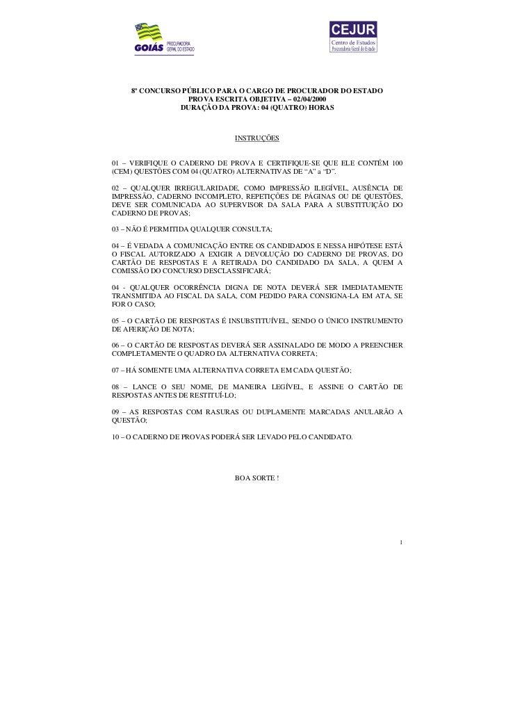 8º CONCURSO PÚBLICO PARA O CARGO DE PROCURADOR DO ESTADO                 PROVA ESCRITA OBJETIVA – 02/04/2000              ...