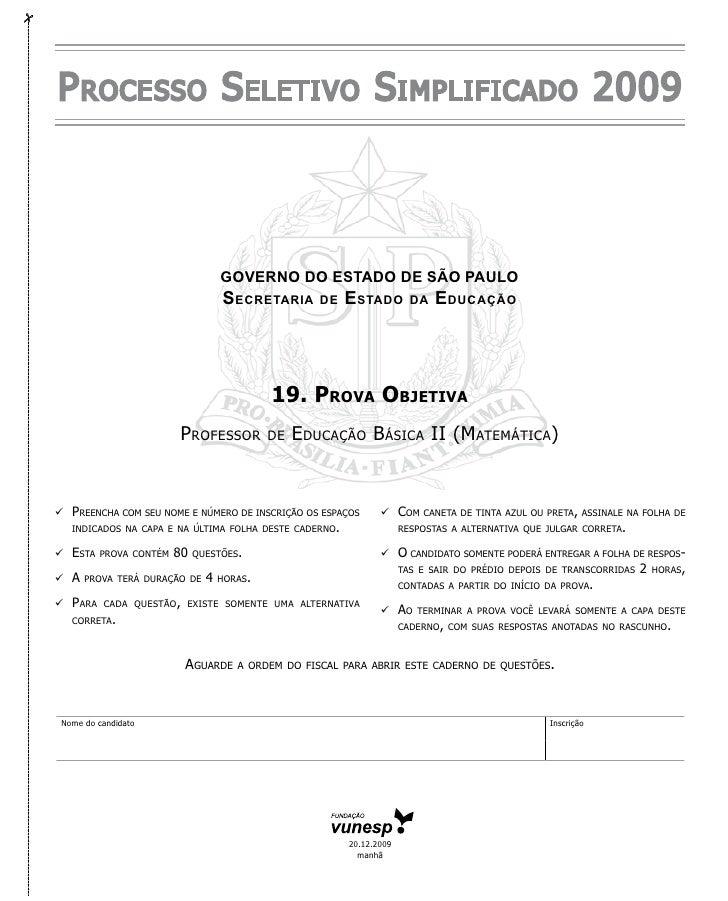 P rocesso s eletivo s imPlificado 2009                                         GOVERNO DO ESTADO DE SÃO PAULO             ...