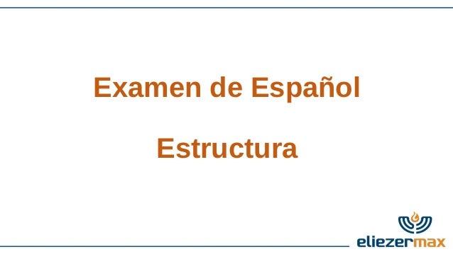 Examen de Español  Estructura