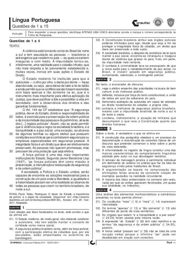 CFOPM/BA - Concurso Público 2011 - 0307012011 1 Língua Portuguesa Para responder a essas questões, identifique APENAS UMA ...
