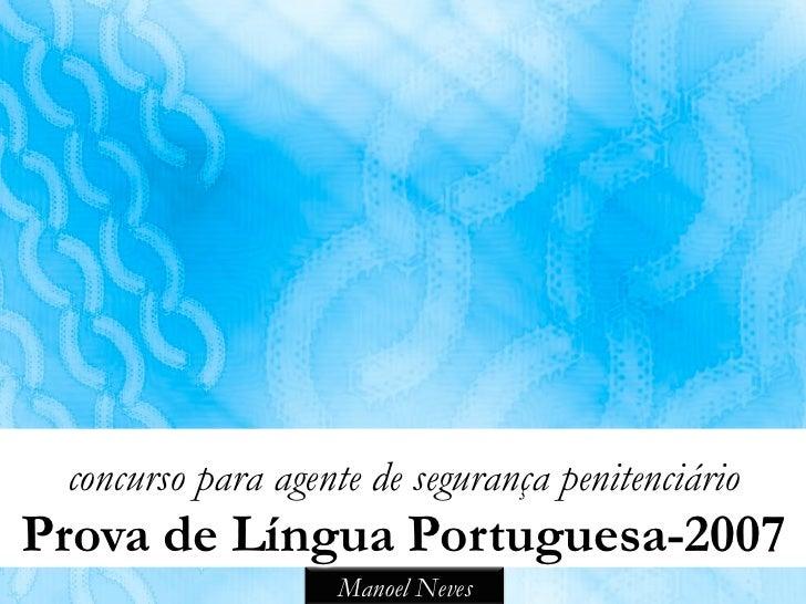 concurso para agente de segurança penitenciárioProva de Língua Portuguesa-2007                   Manoel Neves