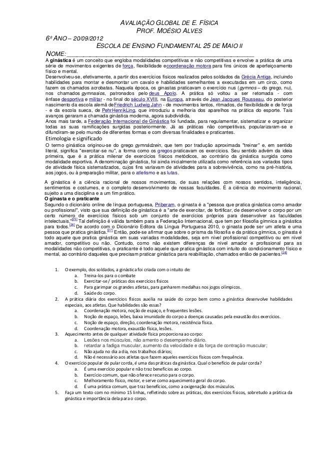 AVALIAÇÃO GLOBAL DE E. FÍSICA PROF. MOÉSIO ALVES 6º ANO – 20/09/2012 ESCOLA DE ENSINO FUNDAMENTAL 25 DE MAIO II NOME: ____...