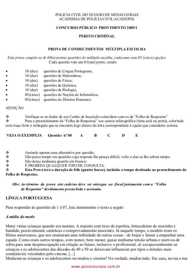 POLICIA CIVIL DO ESTADO DE MINAS GERAISACADEMIA DE POLÍCIA CIVIL/ACADEPOLCONCURSO PÚBLICO PROVIMENTO 2005/1PERITO CRIMINAL...
