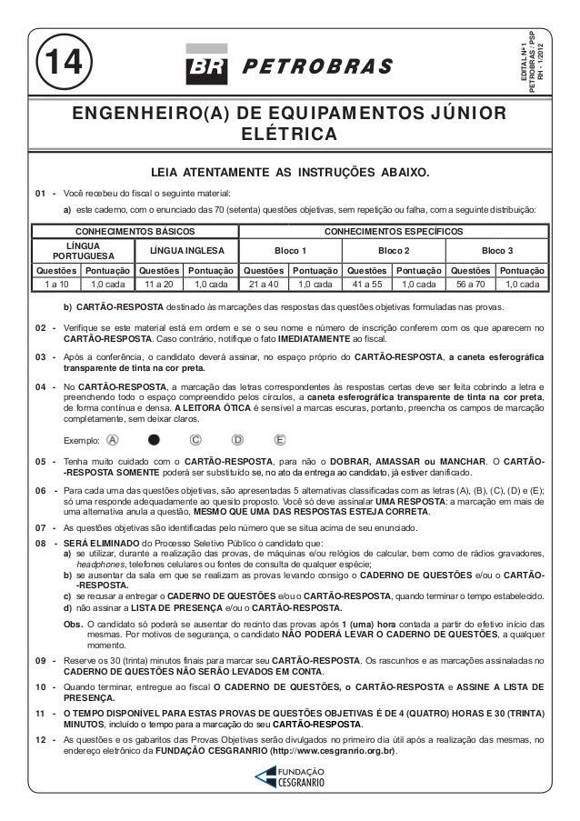 EDITAL No 1 PETROBRAS / PSP RH - 1/2012  14 ENGENHEIRO(A) DE EQUIPAMENTOS JÚNIOR ELÉTRICA LEIA ATENTAMENTE AS INSTRUÇÕES A...