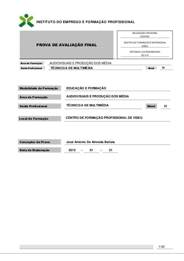 INSTITUTO DO EMPREGO E FORMAÇÃO PROFISSIONAL PROVA DE AVALIAÇÃO FINAL DELEGAÇÃO REGIONAL CENTRO CENTRO DE FORMAÇÃO PROFISS...