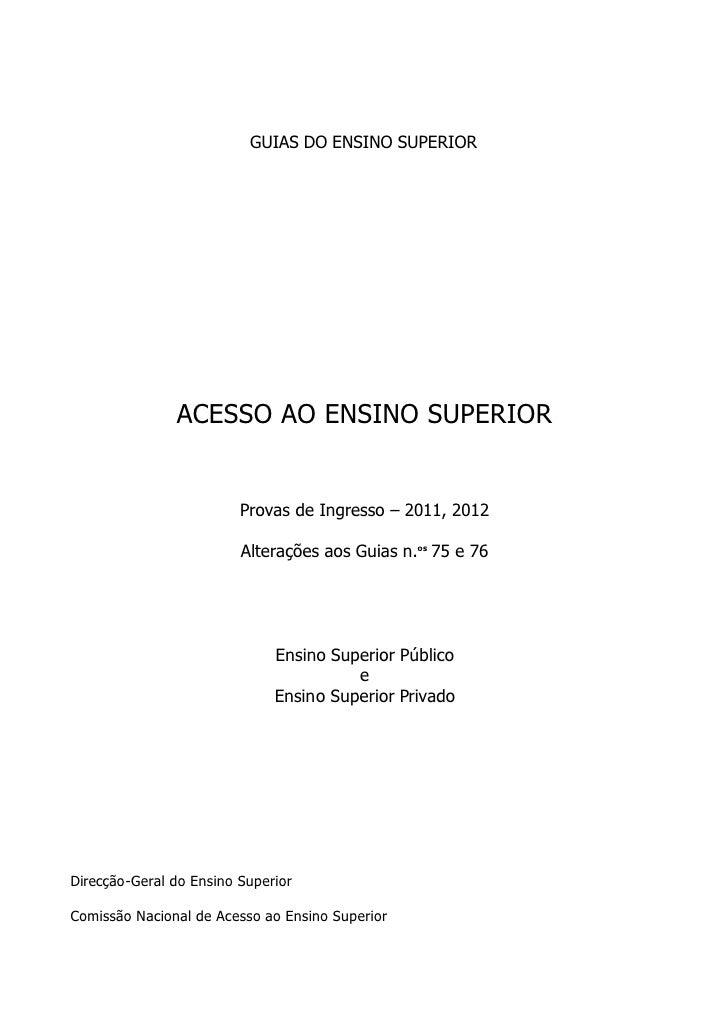 GUIAS DO ENSINO SUPERIOR                    ACESSO AO ENSINO SUPERIOR                            Provas de Ingresso – 2011...