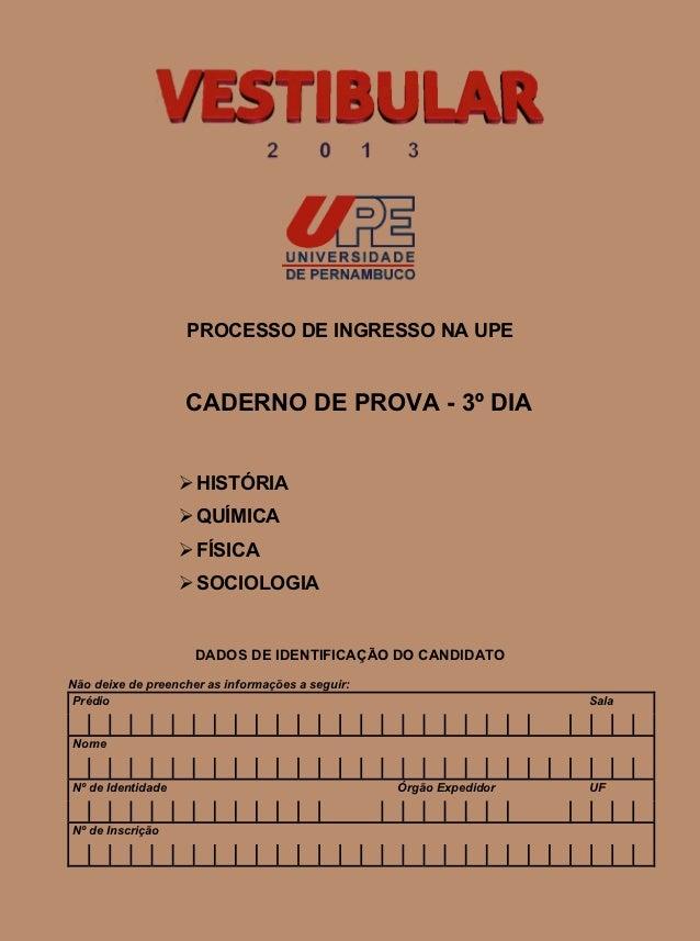 PROCESSO DE INGRESSO NA UPE                   CADERNO DE PROVA - 3º DIA                    HISTÓRIA                    Q...
