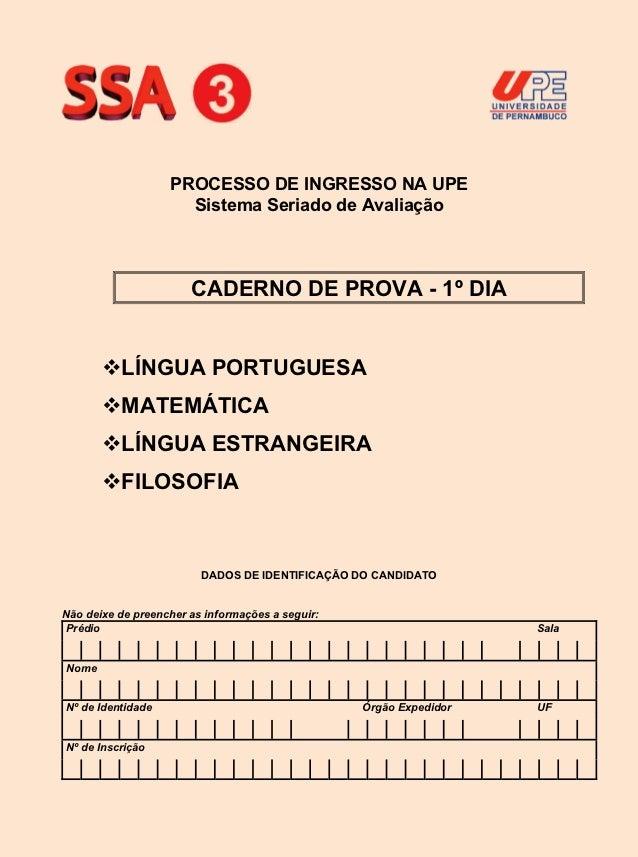 PROCESSO DE INGRESSO NA UPE                     Sistema Seriado de Avaliação                       CADERNO DE PROVA - 1º D...