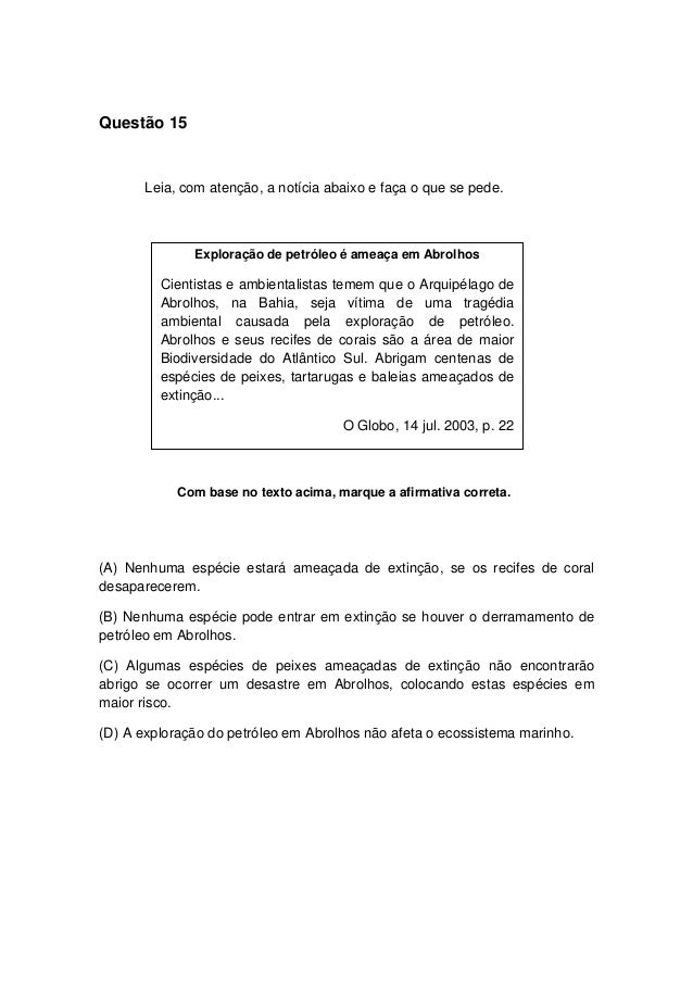 Questão 15 Leia, com atenção, a notícia abaixo e faça o que se pede. Com base no texto acima, marque a afirmativa correta....