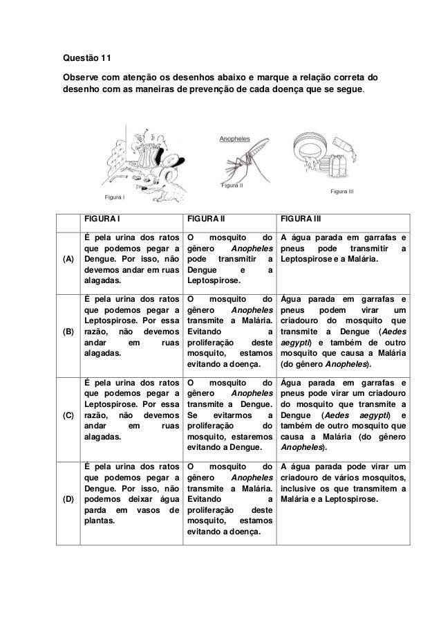 Questão 11 Observe com atenção os desenhos abaixo e marque a relação correta do desenho com as maneiras de prevenção de ca...