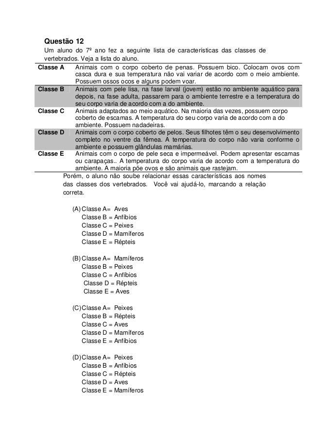 Questão 12 Um aluno do 7º ano fez a seguinte lista de características das classes de vertebrados. Veja a lista do aluno. C...