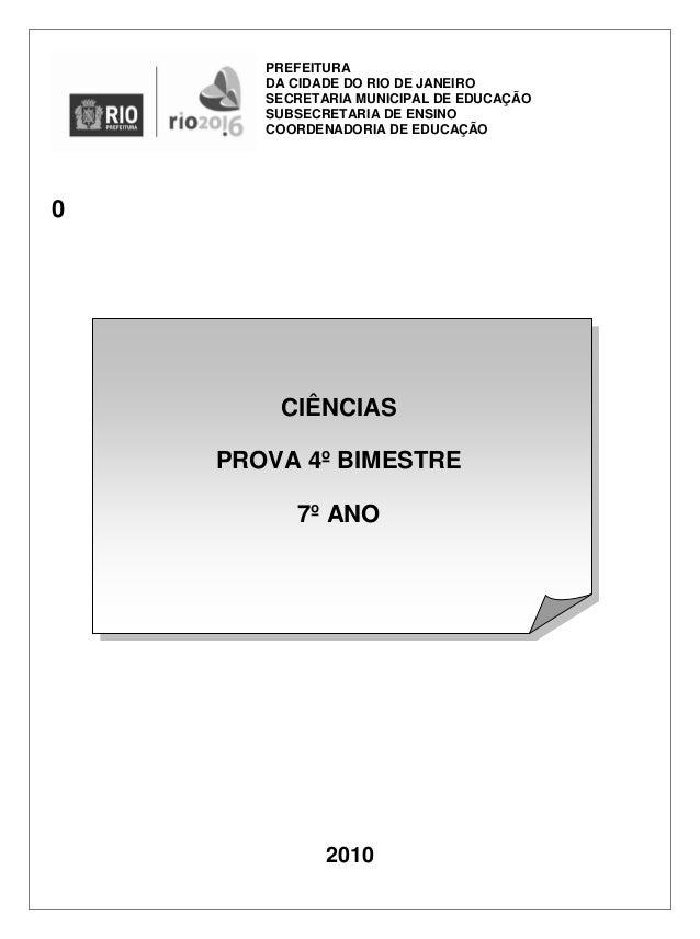0 2010 CIÊNCIAS PROVA 4º BIMESTRE 7º ANO PREFEITURA DA CIDADE DO RIO DE JANEIRO SECRETARIA MUNICIPAL DE EDUCAÇÃO SUBSECRET...