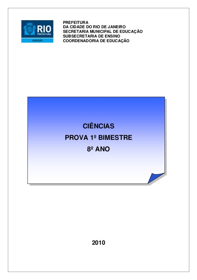 CIÊNCIAS PROVA 1º BIMESTRE 8º ANO 2010 PREFEITURA DA CIDADE DO RIO DE JANEIRO SECRETARIA MUNICIPAL DE EDUCAÇÃO SUBSECRETAR...