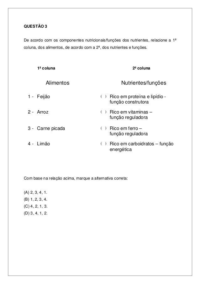 QUESTÃO 3 De acordo com os componentes nutricionais/funções dos nutrientes, relacione a 1ª coluna, dos alimentos, de acord...
