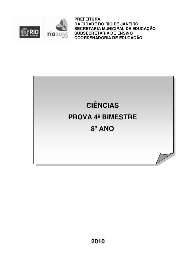 2010 CIÊNCIAS PROVA 4º BIMESTRE 8º ANO PREFEITURA DA CIDADE DO RIO DE JANEIRO SECRETARIA MUNICIPAL DE EDUCAÇÃO SUBSECRETAR...