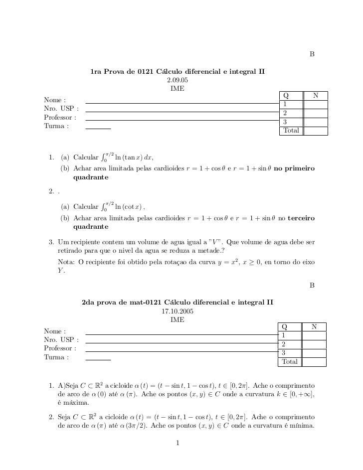 B                 1ra Prova de 0121 Cálculo diferencial e integral II                                      2.09.05        ...