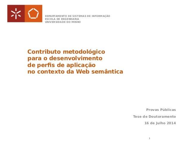 Contributo metodológico para o desenvolvimento de perfis de aplicação no contexto da Web semântica Provas Públicas Tese de...