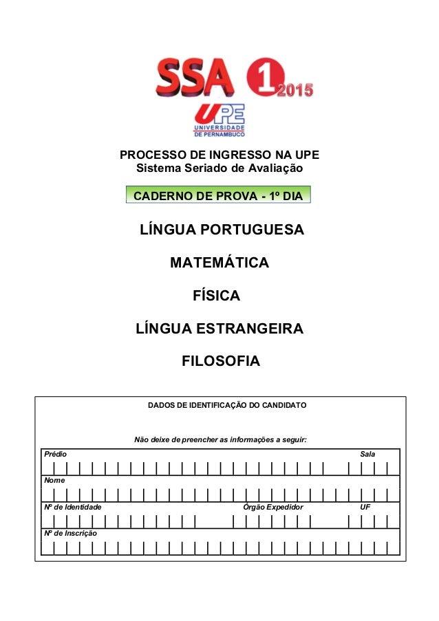 PROCESSO DE INGRESSO NA UPE  Sistema Seriado de Avaliação  CADERNO DE PROVA - 1º DIA  LÍNGUA PORTUGUESA  MATEMÁTICA  FÍSIC...