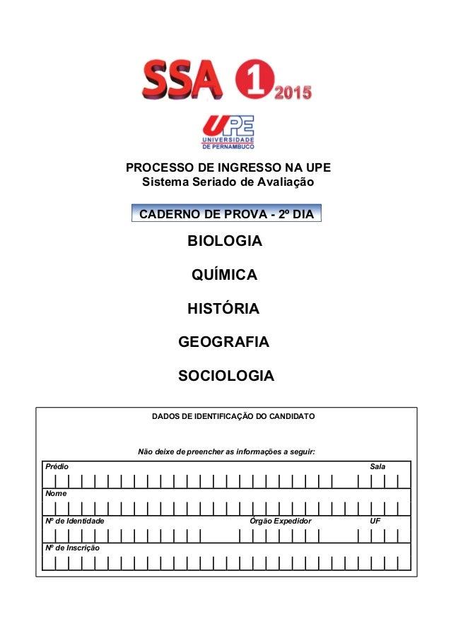 PROCESSO DE INGRESSO NA UPE  Sistema Seriado de Avaliação  BIOLOGIA  QUÍMICA  HISTÓRIA  GEOGRAFIA  SOCIOLOGIA  DADOS DE ID...