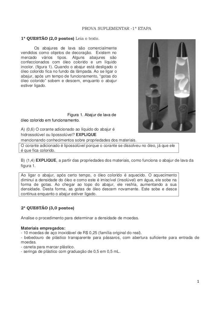 PROVA SUPLEMENTAR -1ª ETAPA1ª QUESTÃO (2,0 pontos) Leia o texto.        Os abajures de lava são comercialmentevendidos com...