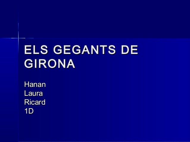 ELS GEGANTS DEGIRONAHananLauraRicard1D
