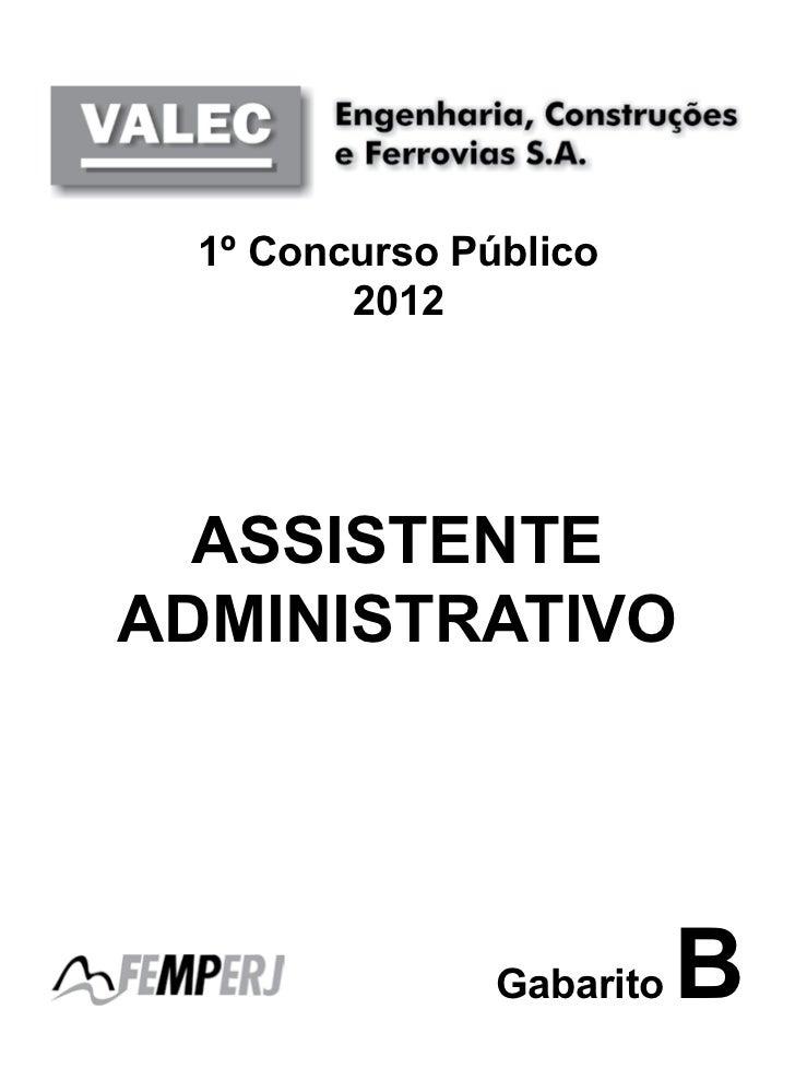 1º Concurso Público         2012  ASSISTENTEADMINISTRATIVO                Gabarito   B