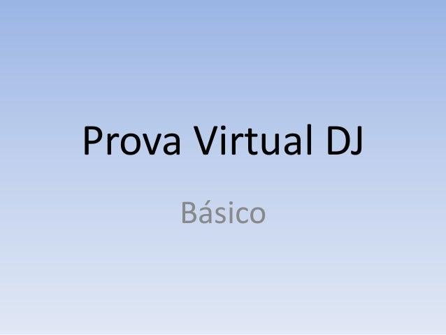 Prova Virtual DJ     Básico