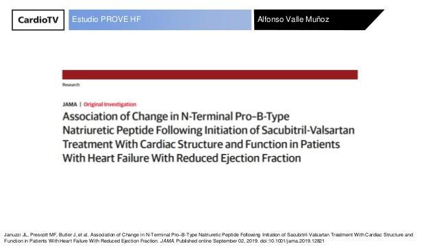Alfonso Valle MuñozAlfonso Valle MuñozEstudio PROVE HF Januzzi JL, Prescott MF, Butler J, et al. Association of Change in ...