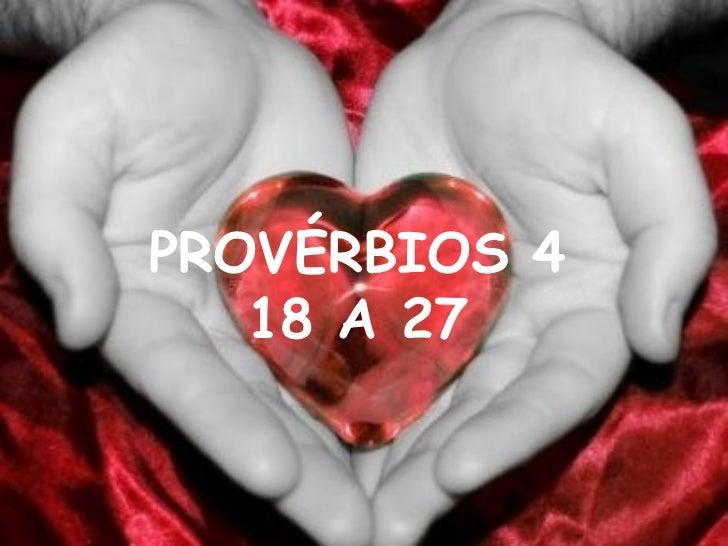 PROVÉRBIOS 4   18 A 27