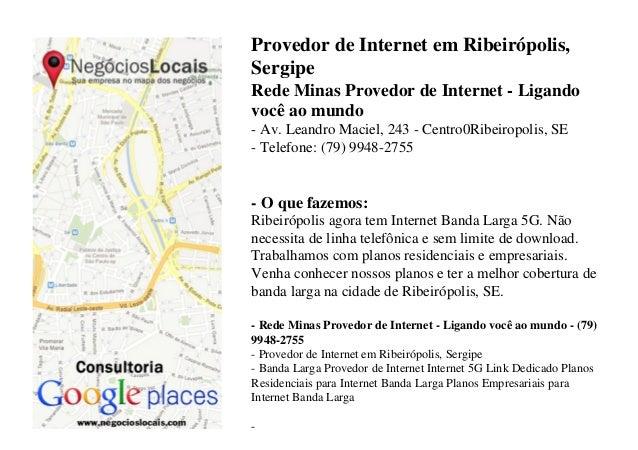 Provedor de Internet em Ribeirópolis, Sergipe Rede Minas Provedor de Internet - Ligando você ao mundo - Av. Leandro Maciel...