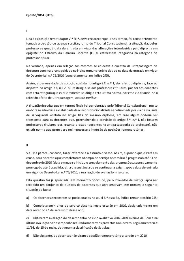 Q-6563/2014 (UT6) I Lida a exposiçãoremetidaporV.ªEx.ª,devoesclarecerque,aseutempo,foi conscientemente tomada a decisão de...