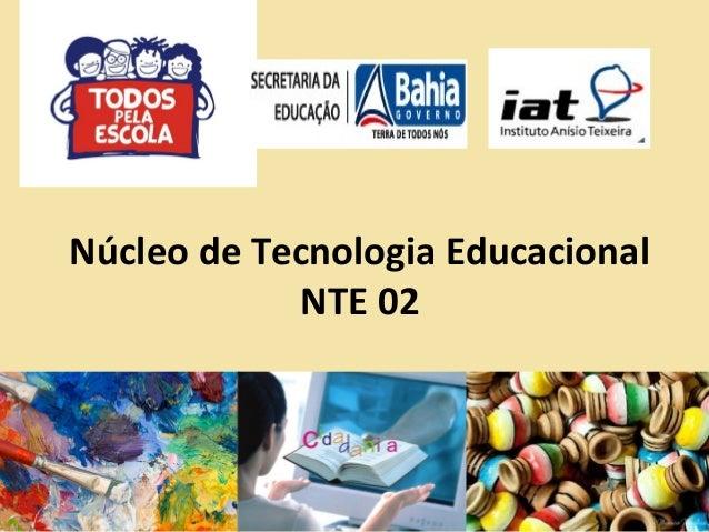 Núcleo de Tecnologia Educacional NTE 02
