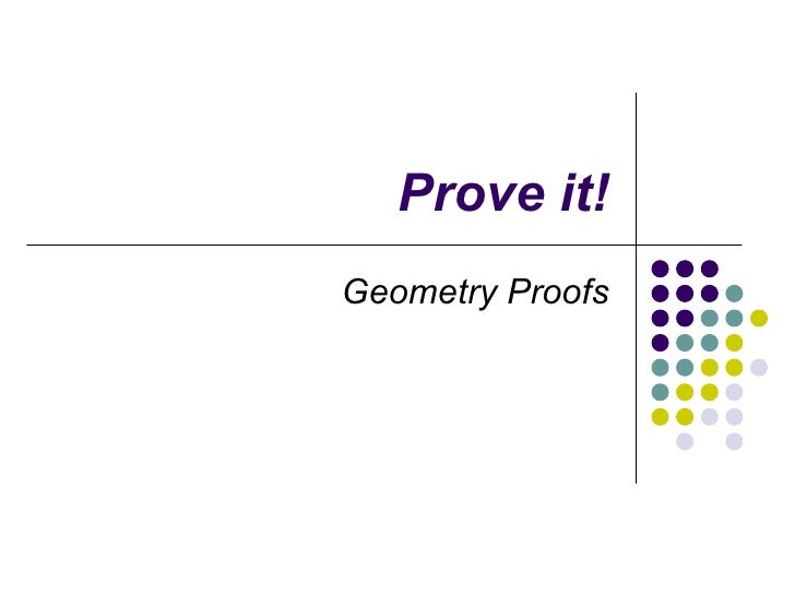 Prove it! Geometry Proofs