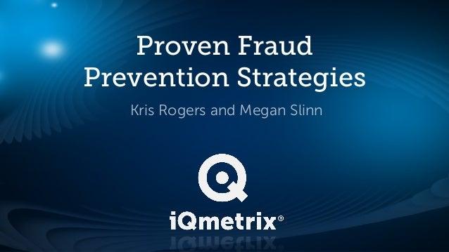 Proven Fraud Prevention Strategies Kris Rogers and Megan Slinn