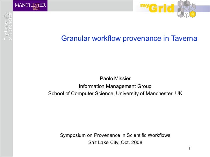 Invited talk: Symposium on Provenance in Scientific Workflows Salt Lake City, Oct. 2008