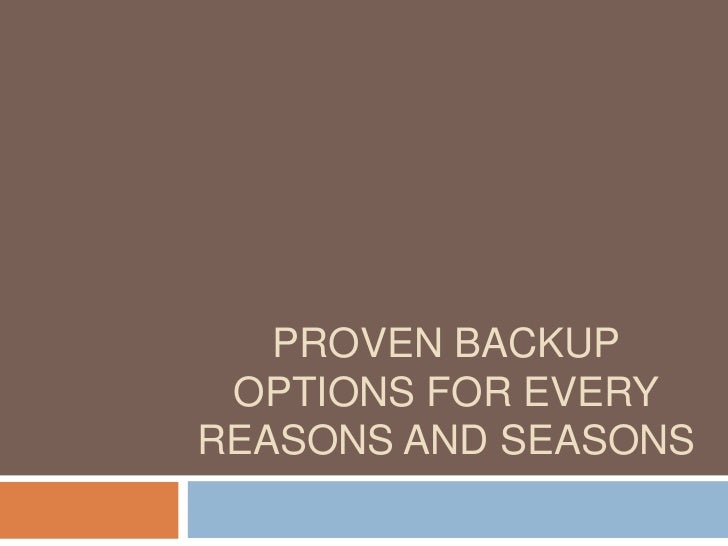 Proven Backup Options For Every Reasons and Seasons<br />