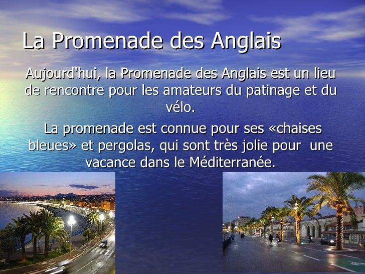 Aujourd'hui, la Promenade des Anglais est un lieu de rencontre pour les amateurs du patinage et du vélo. La promenade est ...