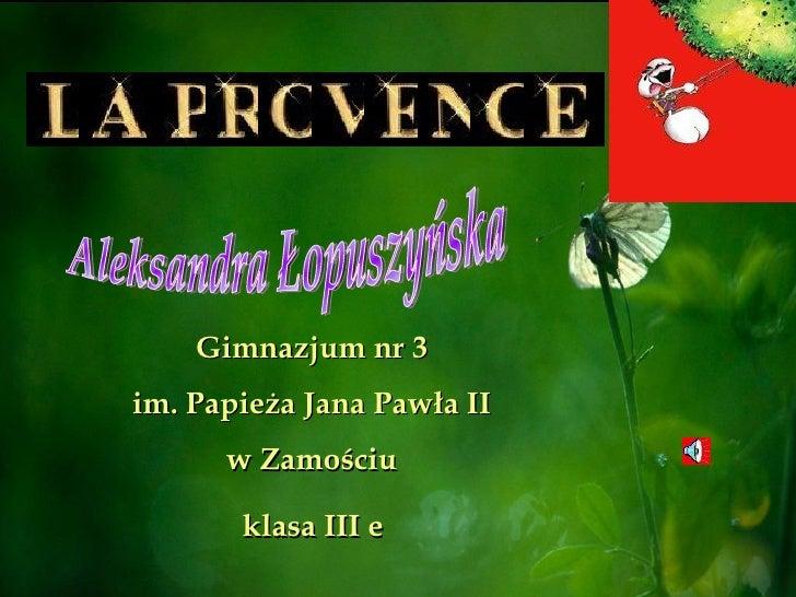 Gimnazjum nr 3 im. Papieża Jana Pawła II w Zamościu klasa III e Aleksandra Łopuszyńska