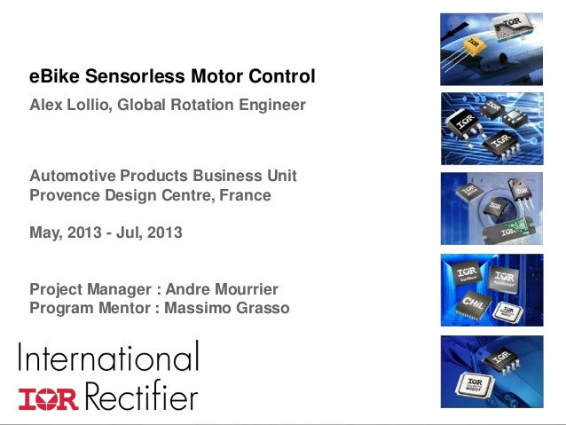 eBike Sensorless Motor Control Alex Lollio, Global Rotation Engineer  Automotive Products Business Unit Provence Design Ce...
