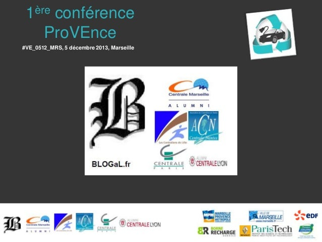 1ère conférence ProVEnce #VE_0512_MRS, 5 décembre 2013, Marseille