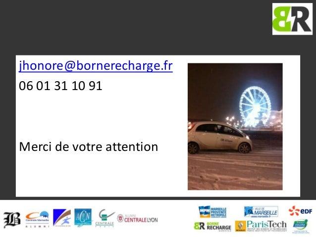 jhonore@bornerecharge.fr 06 01 31 10 91  Merci de votre attention